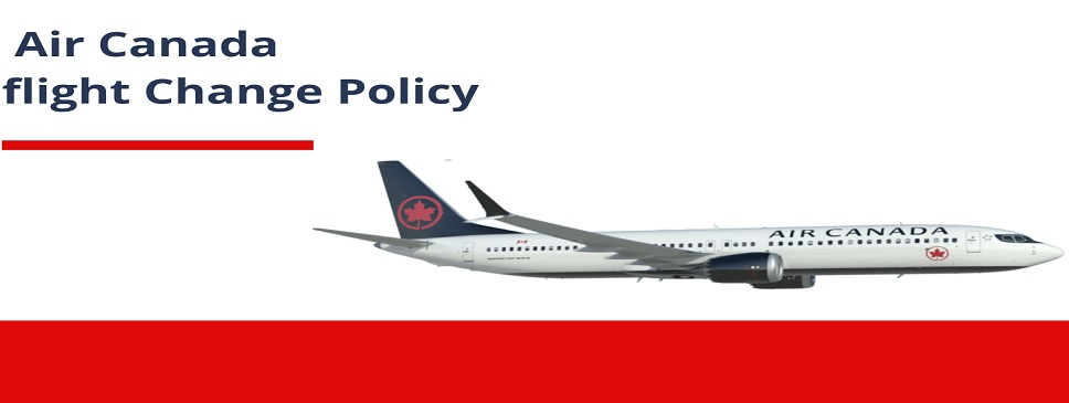 Air Canada Change Policy