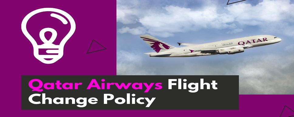 Flight Change Policy of Qatar Airways