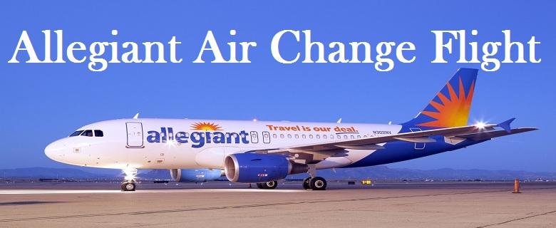 Allegiant Air Change Flight